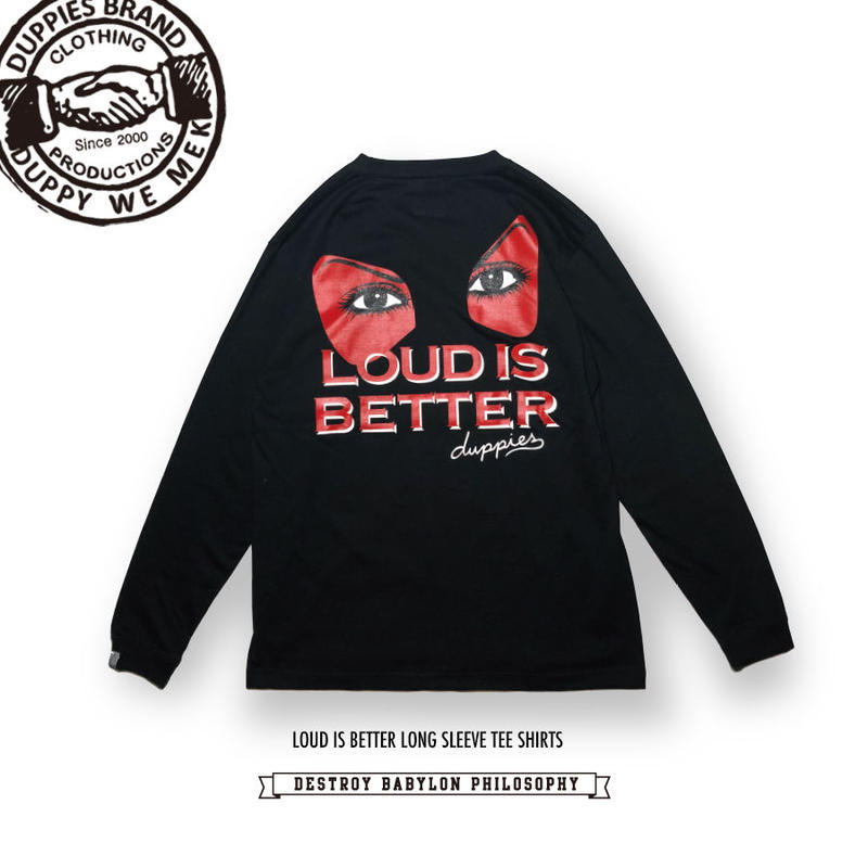 Loud is Better / Long Sleeve Tee Shirts