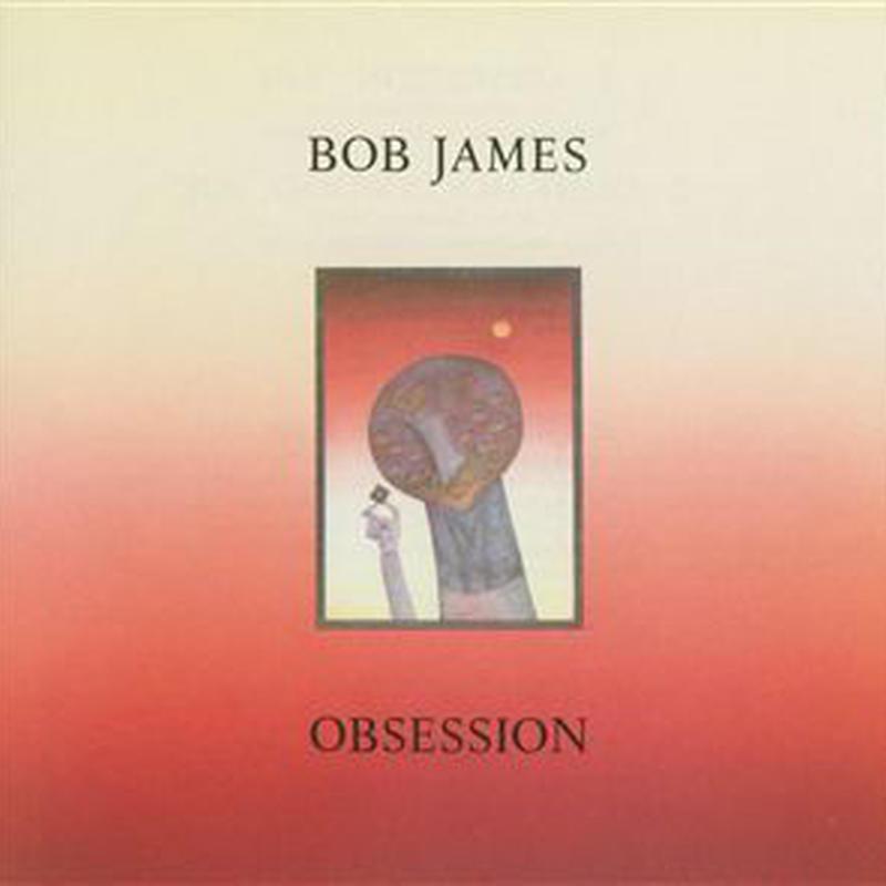 ボブ・ジェームス Bob James – Obsession オブセッション アナログLPレコード