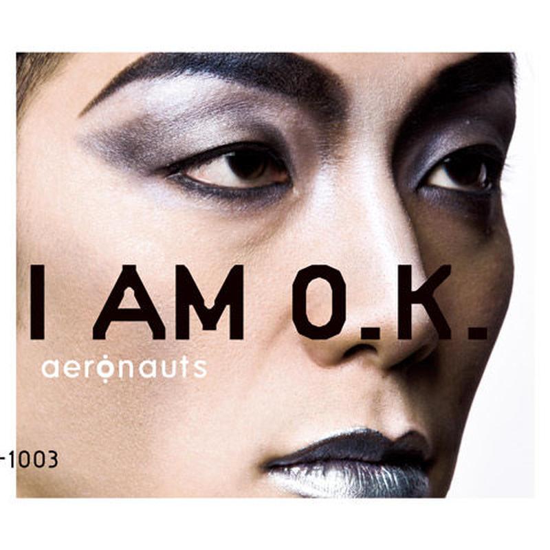 I AM O.K. / aeronauts