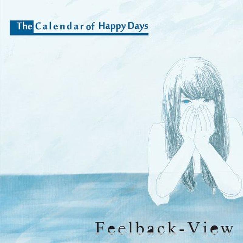 Feelback-View / The Calender of Happy Days
