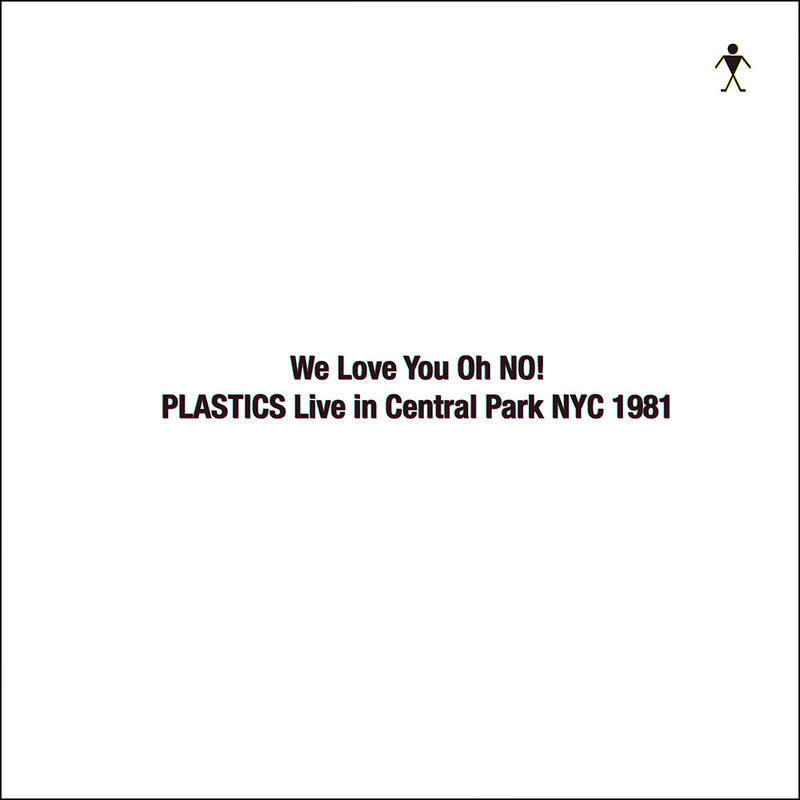 【RSD2016】PLASTICS /  We Love You Oh No! PLASTICS Live in Central Park NYC  1981