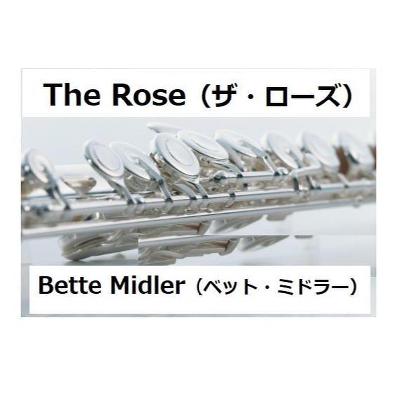 【フルート楽譜】The Rose(ザ・ローズ)(Bette Midler(ベット・ミドラー)(フルートピアノ伴奏)
