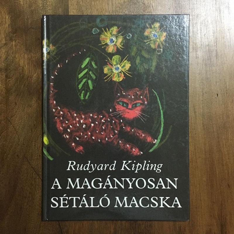「A MAGANYOSAN SETALO MACSKA」RADYARD KIPLING SZANTO PIROSKA