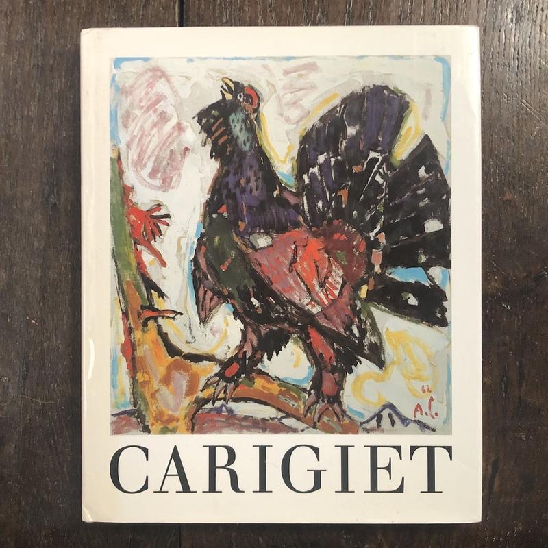 「ALOIS CARIGIET Leben und Werk」Hansjakob Diggelmann