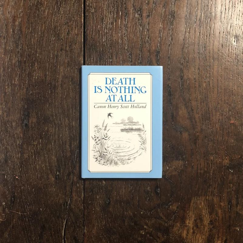 「DEATH IS NOTHING AT ALL」Canon Henry Scott Holland Paul Saunders