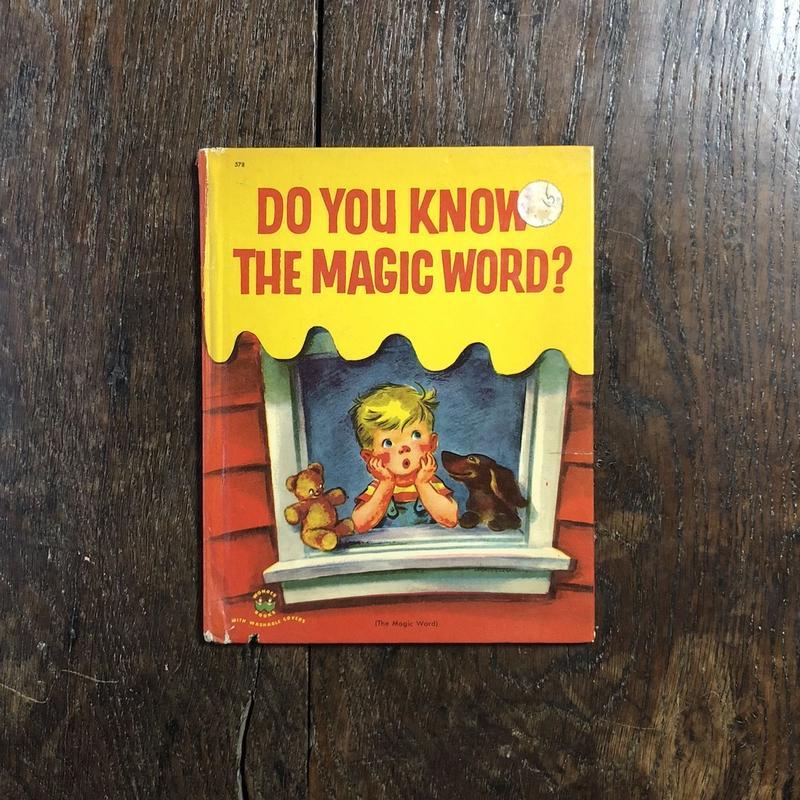 「DO YOU KNOW THE MAGIC WORD?」Charlotte Zolotow(シャーロット・ゾロトウ) Eleanor Dart