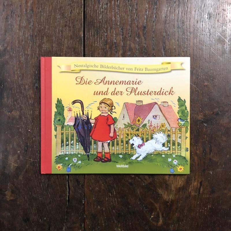 「Die Annemarie und der Plusterdick」Fritz Baumgarten(フリッツ・バウムガルテン)