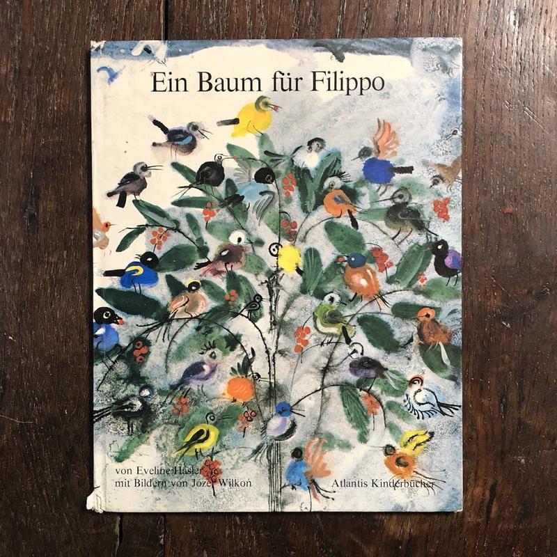 「Ein Baum fur Filippo」Eveline Hasler Jozef Wilkon(ヨゼフ・ウィルコン)