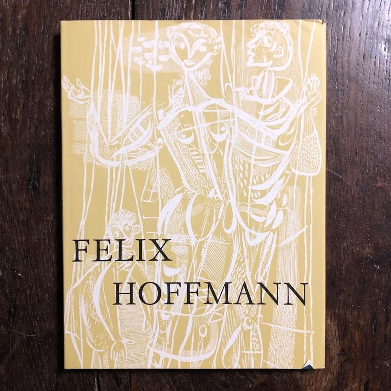 「FELIX HOFFMANN Seine Arbeit im Buch, in Glas und auf der Wand」Felix Hoffmann(フェリクス・ホフマン)