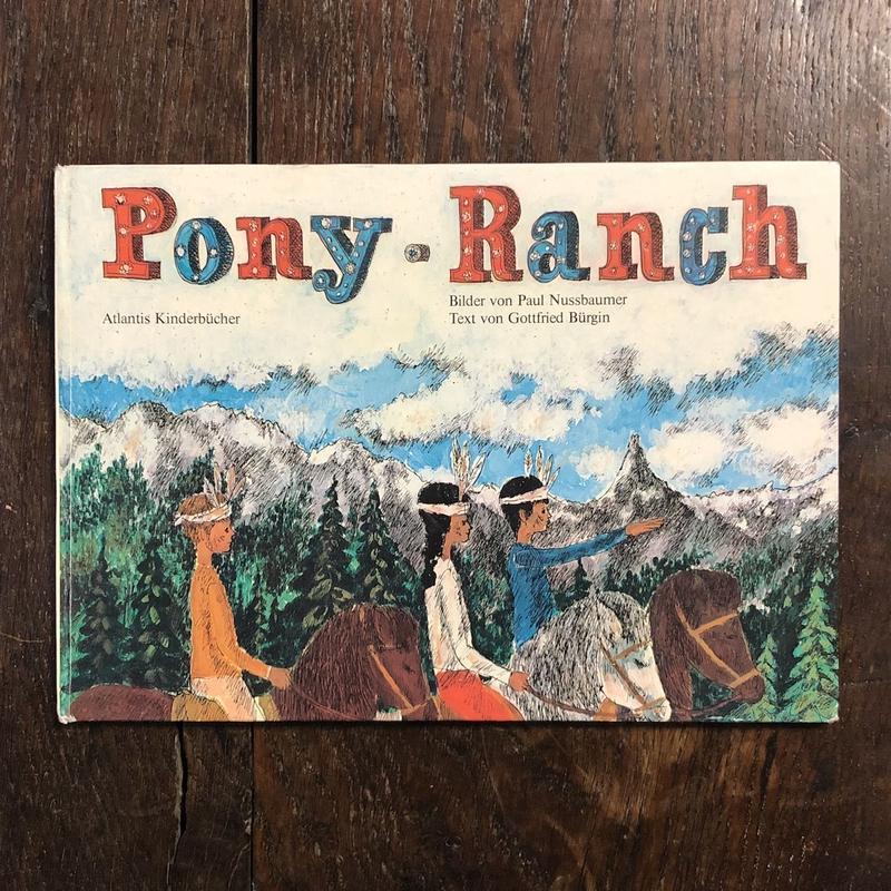 「Pony・Ranch」Gottfried Burgin Paul Nussbaumer