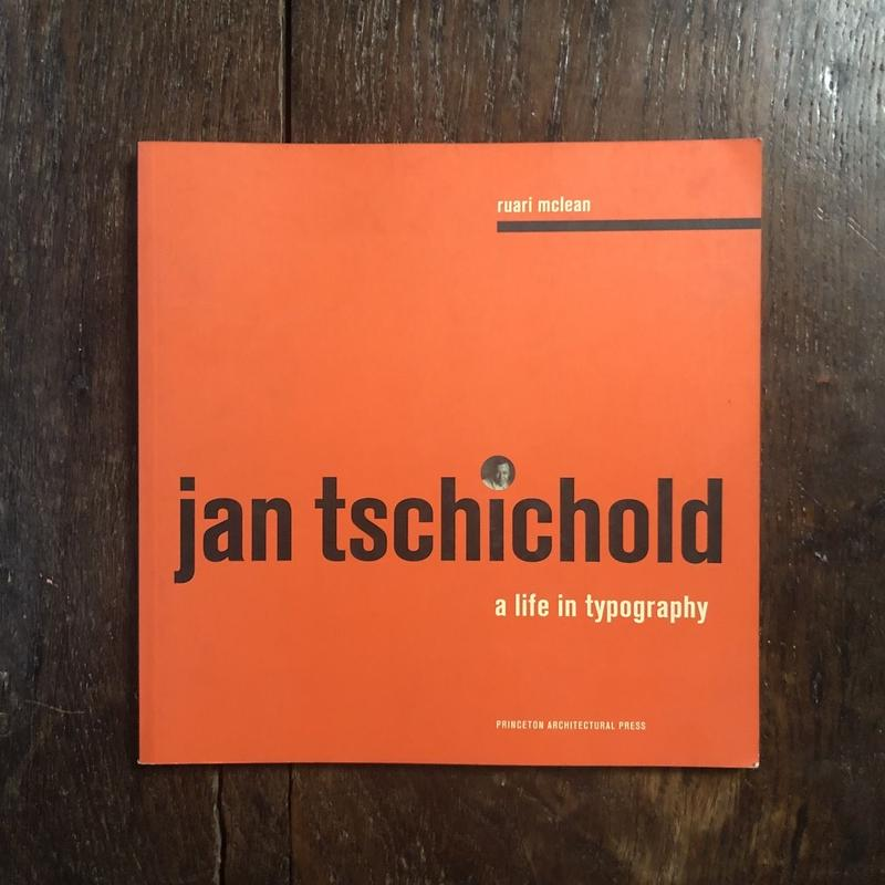 「Jan Tschichold a life in typography」Ruari Mclean