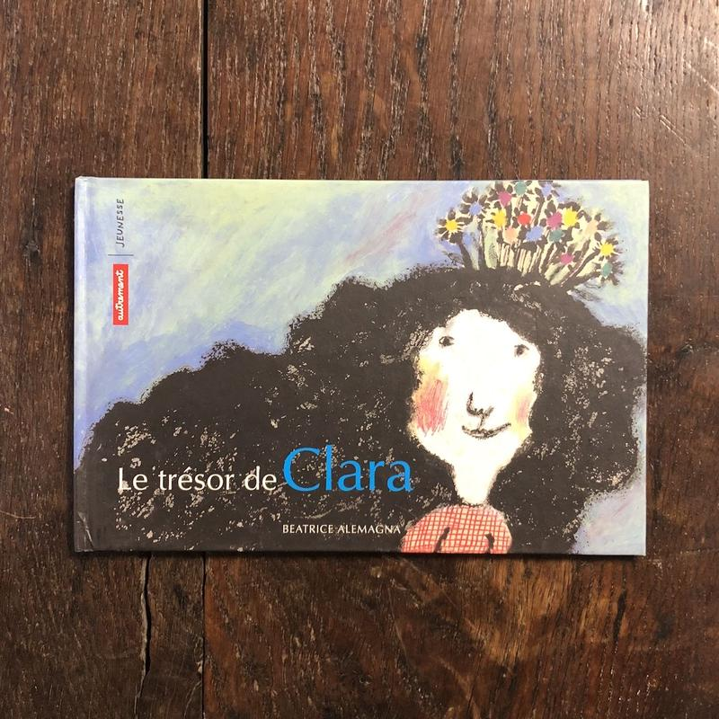 「Le tresor de Clara」Beatrice Alemagna(ベアトリーチェ・アレマーニャ)