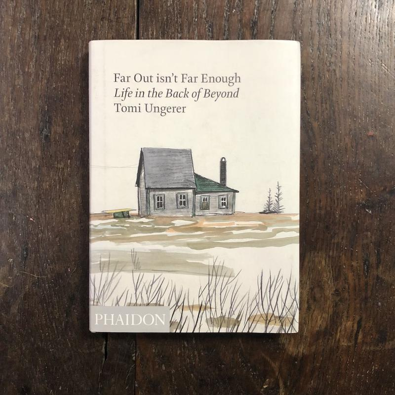 「Far Out isn't Far Enough Life in the Back of Beyond」Tomi Ungerer(トミー・ウンゲラー)