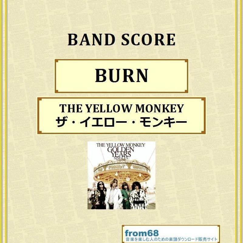 BURN  / ザ・イエロー・モンキー(THE YELLOW MONKEY) バンド・スコア(TAB譜) 楽譜