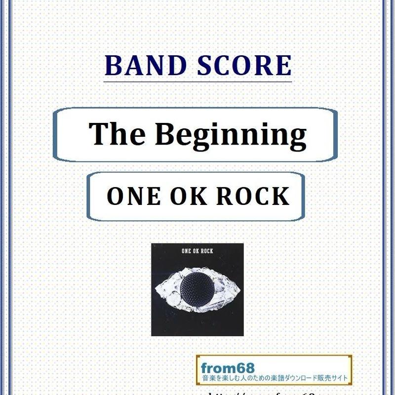 ONE OK ROCK (ワンオクロック) / The Beginning (ビギニング)  バンド・スコア(TAB譜) 楽譜