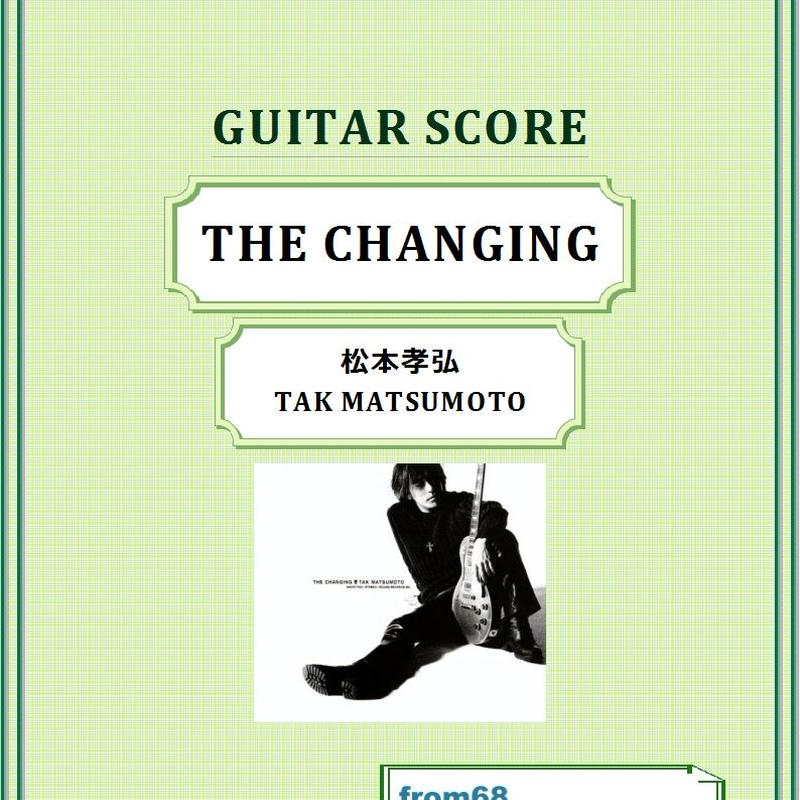 松本孝弘 ( TAK MATSUMOTO )  /  THE CHANGING  ギター・スコア(TAB譜)  楽譜
