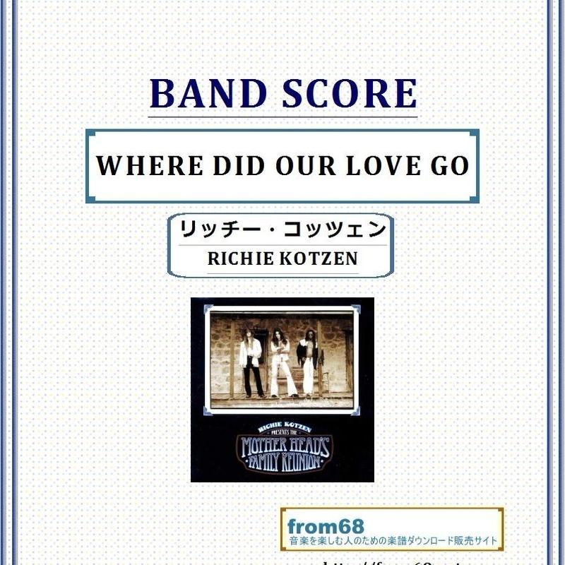 リッチー・コッツェン(RICHIE KOTZEN)  / WHERE DID OUR LOVE GO  バンド・スコア(TAB譜) 楽譜