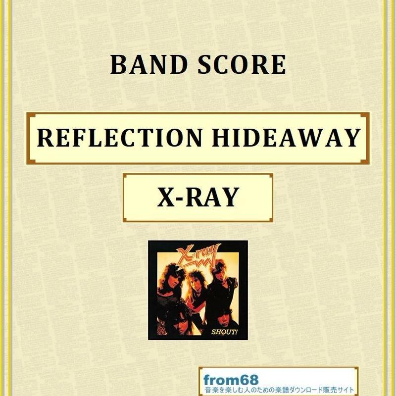 X-RAY / REFLECTION HIDEAWAY バンド・スコア(TAB譜) 楽譜