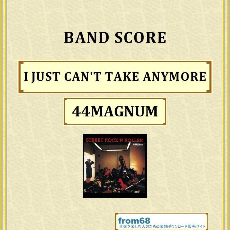 44マグナム(44MAGNUM) / I JUST CAN'T TAKE ANYMORE バンド・スコア(TAB譜) 楽譜