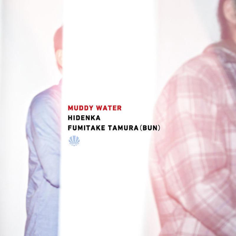 HIDENKA x FUMITAKE TAMURA (BUN) - MUDDY WATER [CD] BLACK SMOKER (2014)