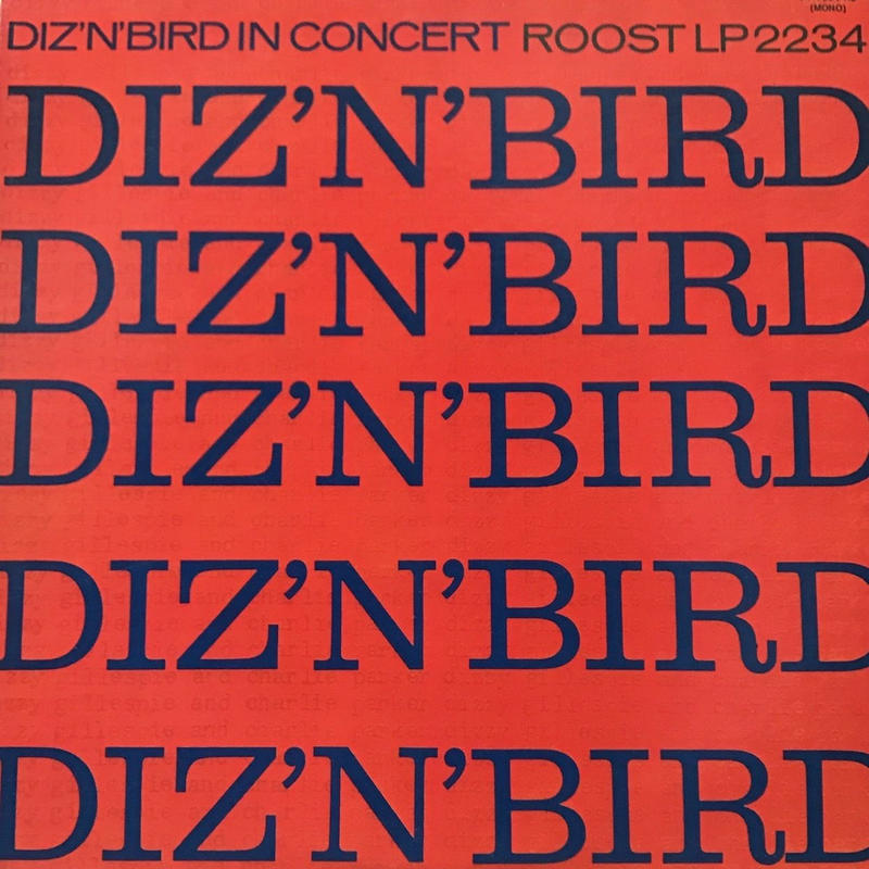 Dizzy Gillespie & Charlie Parker - Diz 'N' Bird In Concert [LP][Royal Roost] ⇨古き良きジャズシリーズ。名盤