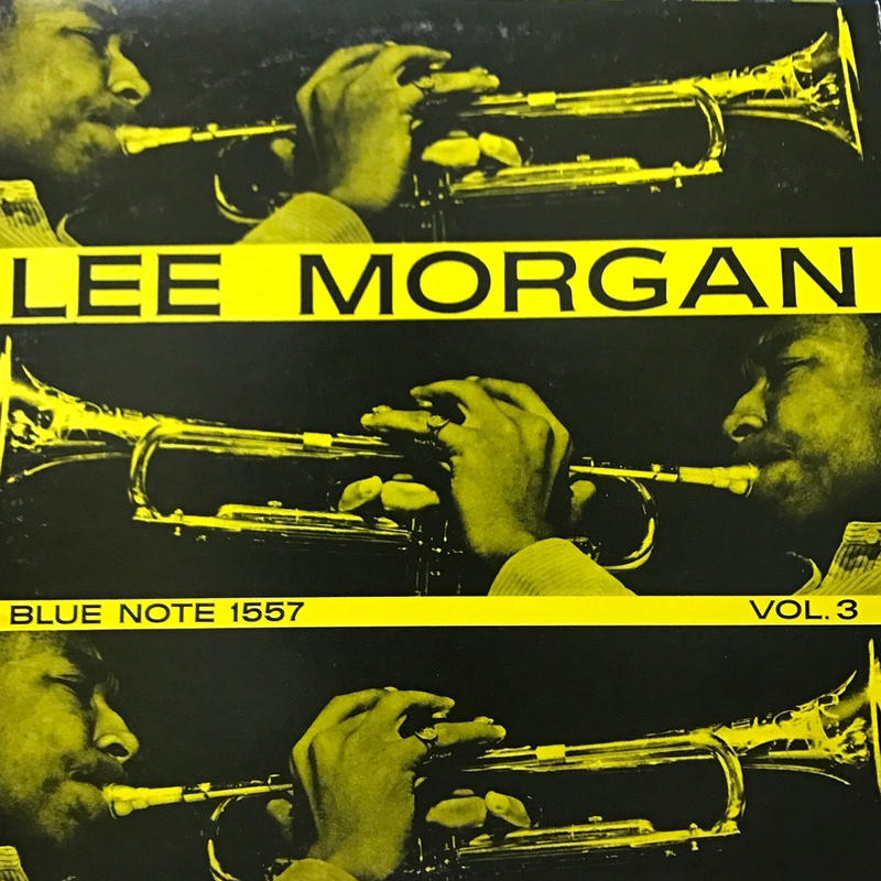 Lee Morgan - Vol. 3 [LP][Blue Note] ⇨Blue Note 名盤。