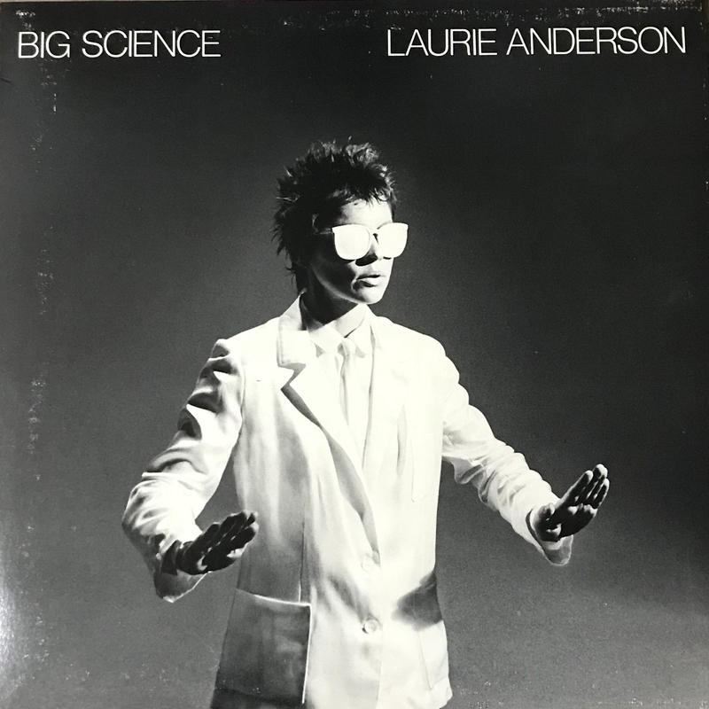 Laurie Anderson - Big Science [LP][Warner Bros. Records] ⇨Steve Reich作品にも参加するアメリカ前衛音楽家。