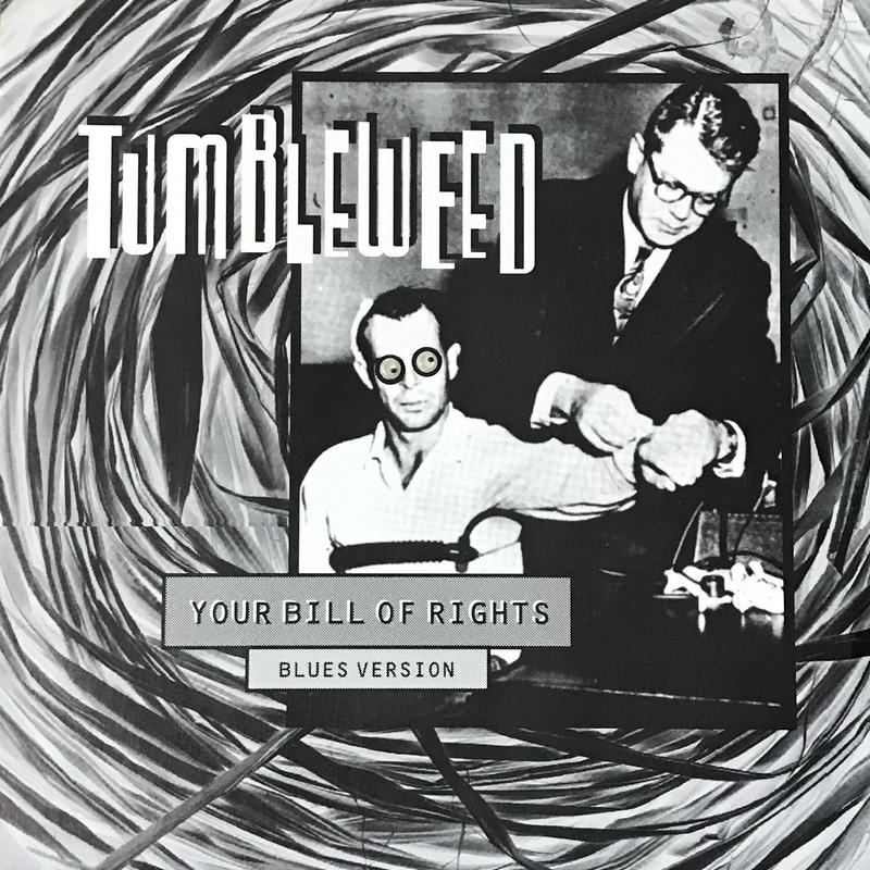 Tumbleweed - Your Bill Of Rights (Blues Version) [EP][Psycho Acoustic Sounds] ⇨エレクトロのキモブルース!