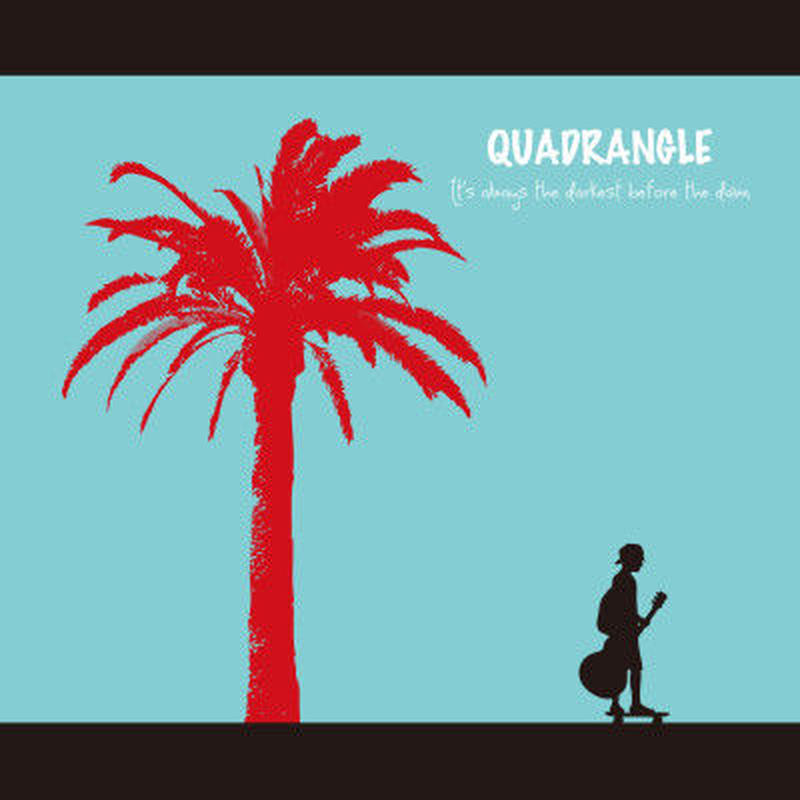 【QUADRANGLE】ACOUSTIC MINI ALBUM 『It's always the darkest before the down』