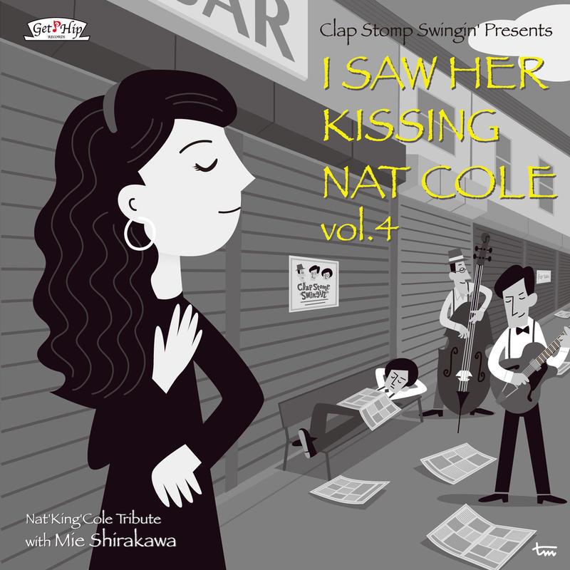 Clap Stomp Swingin' / I Saw Her Kissing Nat Cole vol.4〜with Mie Shirakawa(GC-082)