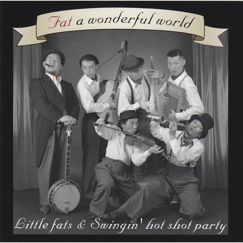 Little Fats & Swingin' Hot Shot Party / Fat a wonderful world (GC-001)
