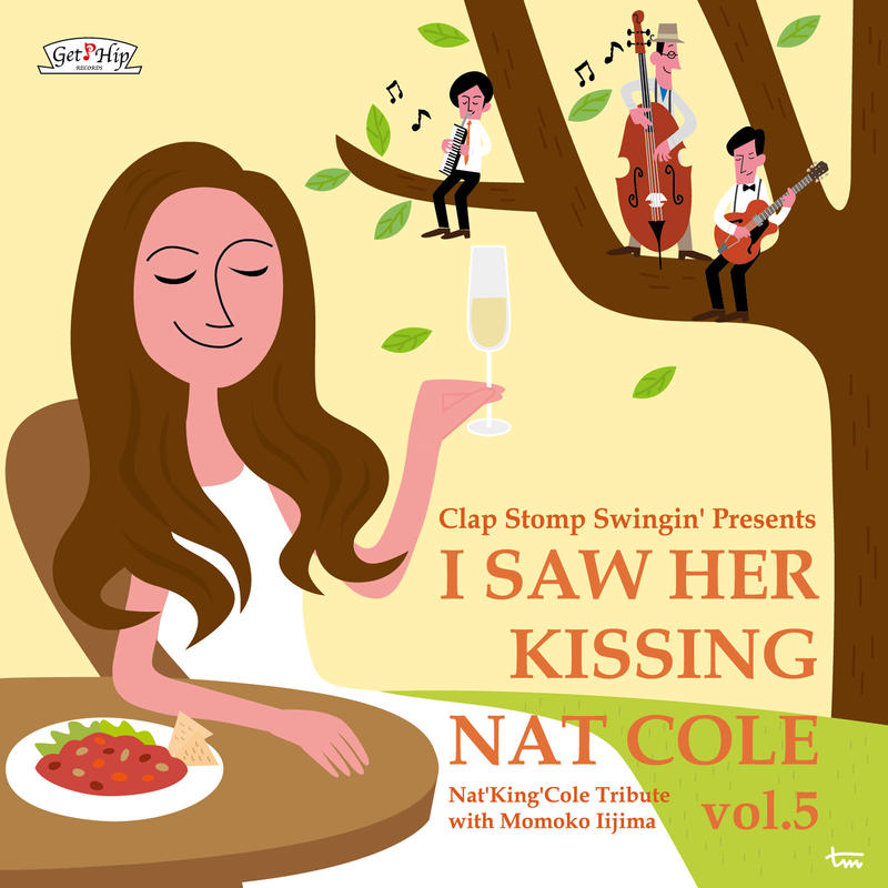 Clap Stomp Swingin' / I Saw Her Kissing Nat Cole vol.5〜with Momoko Iijima(GC-084)