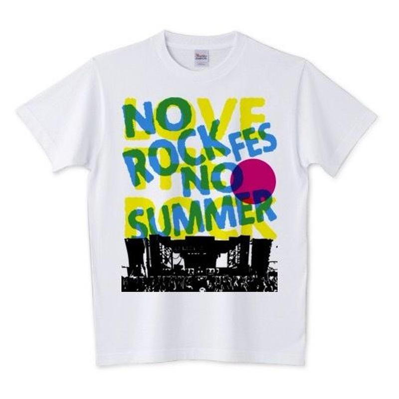 NO ROCK FES NO SUMMER Tシャツ