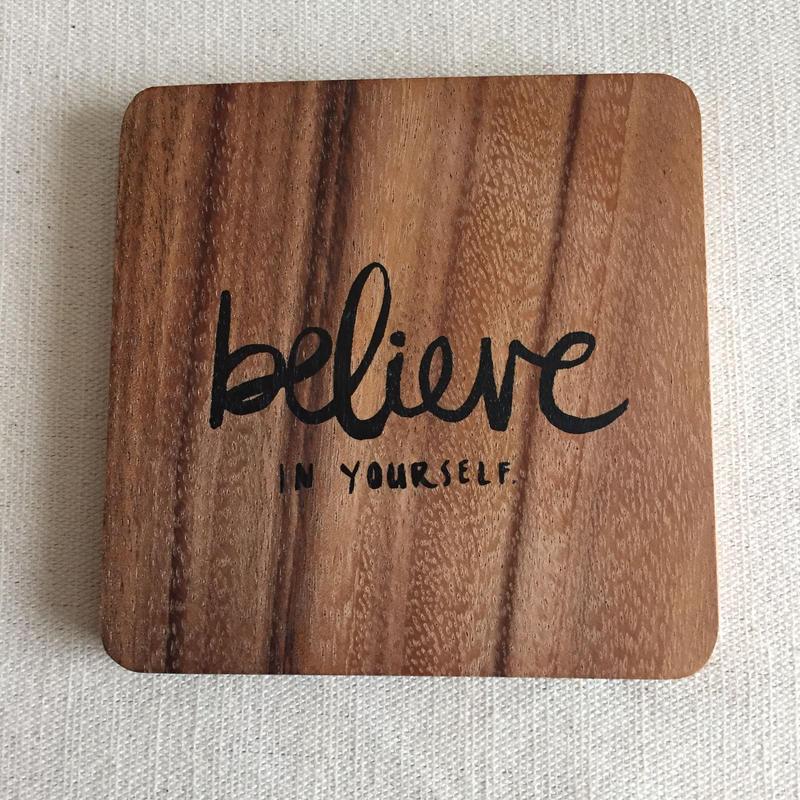 木製コースター Believe in yourself.