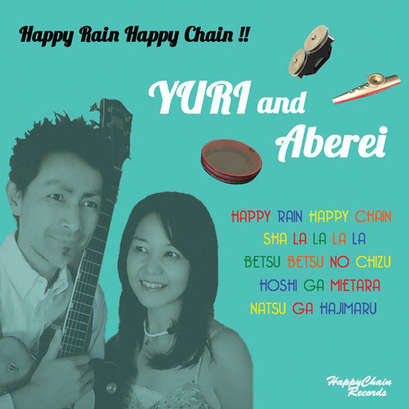 Happy rain Happy chain / YURI&Aberei