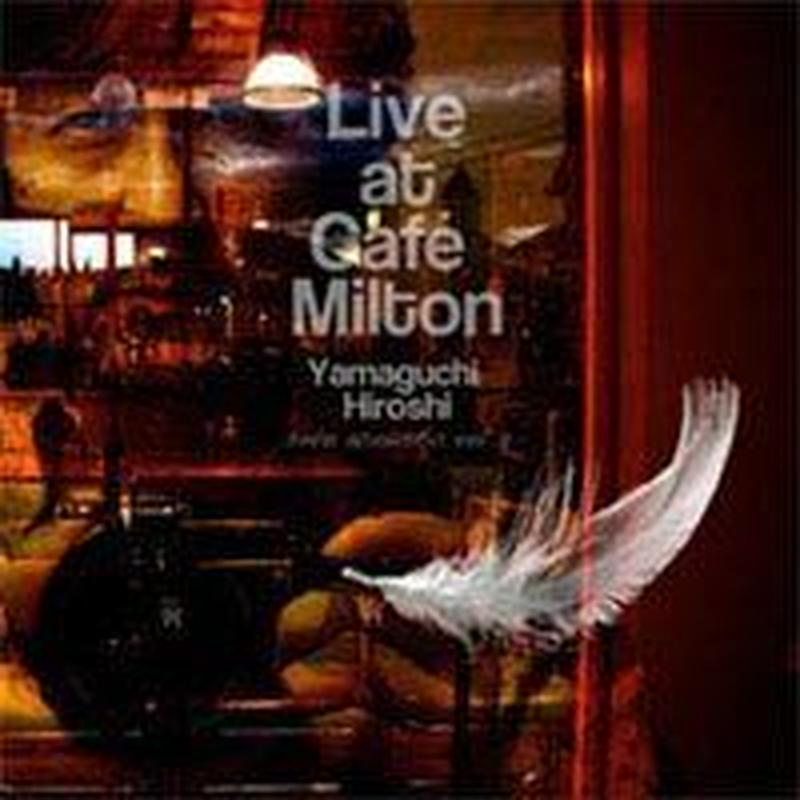 【CD/HWNR-003】Live at Cafe Milton