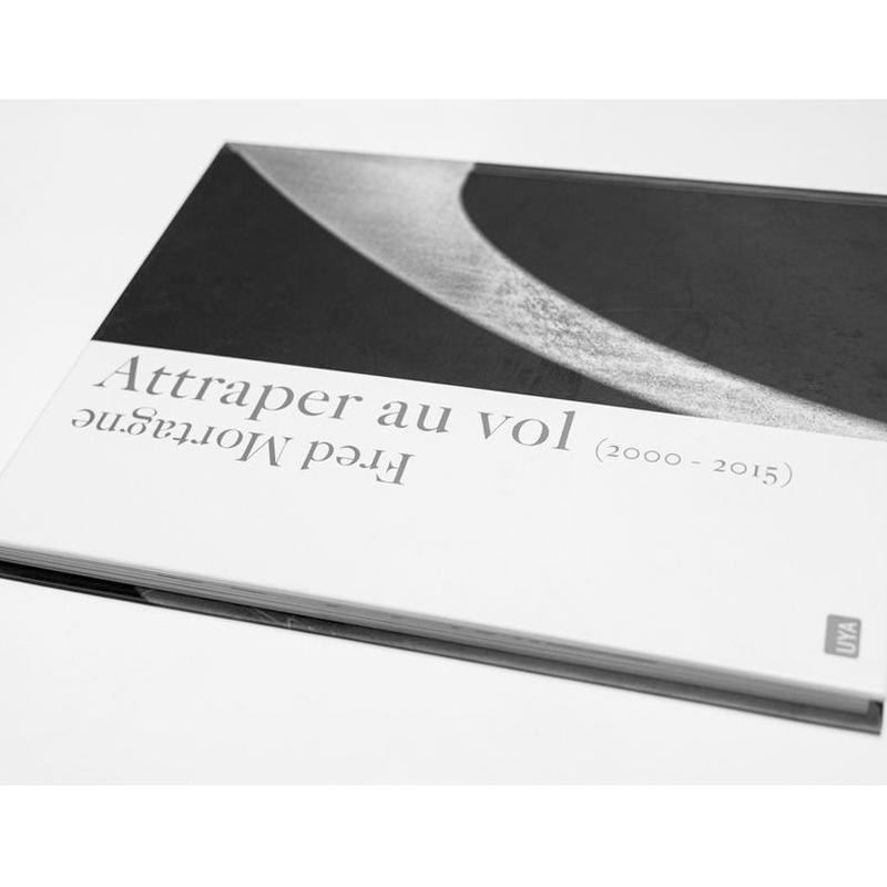 """FRED MORTAGNE (FRENCH FRED) """"ATTRAPER AU VOL"""" PHOTO BOOK"""