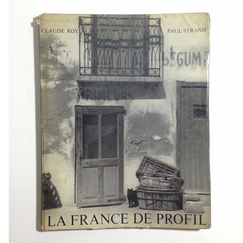 La France de Profile - Paul Strand・Claude Roy