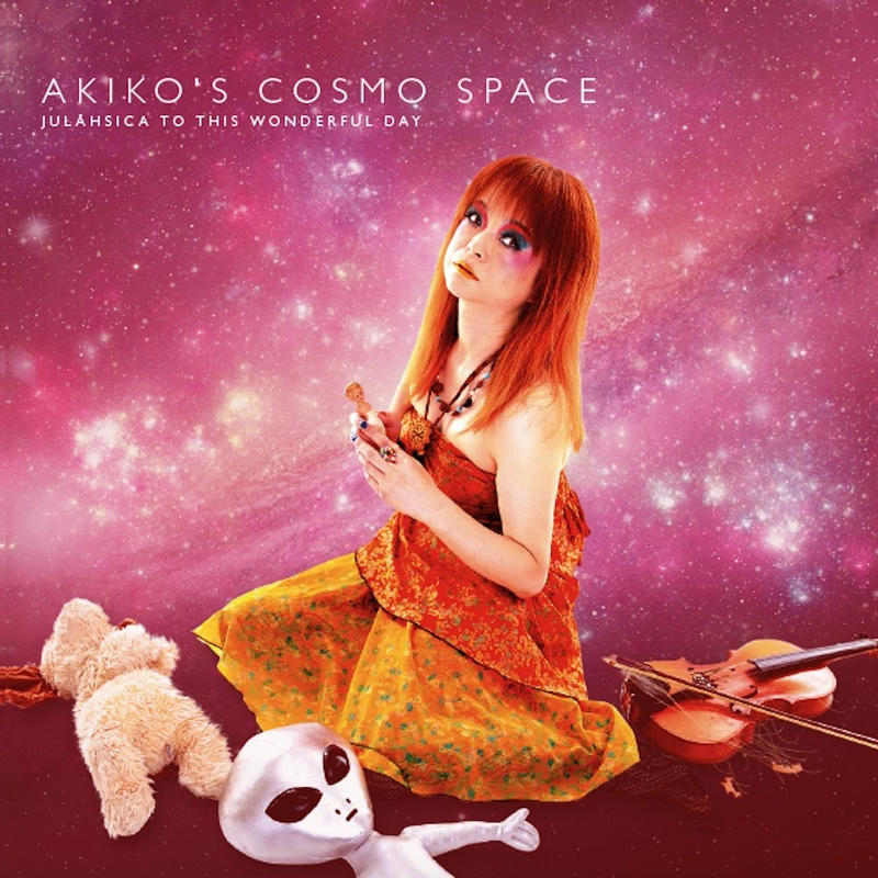 Akiko's Cosmo Space - Julhsica To This Wonderful Day! [Musea Records (France)]