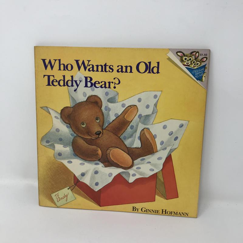 【B0112  】Who Wants an Old Teddy Bear? /   ginnie hofmann