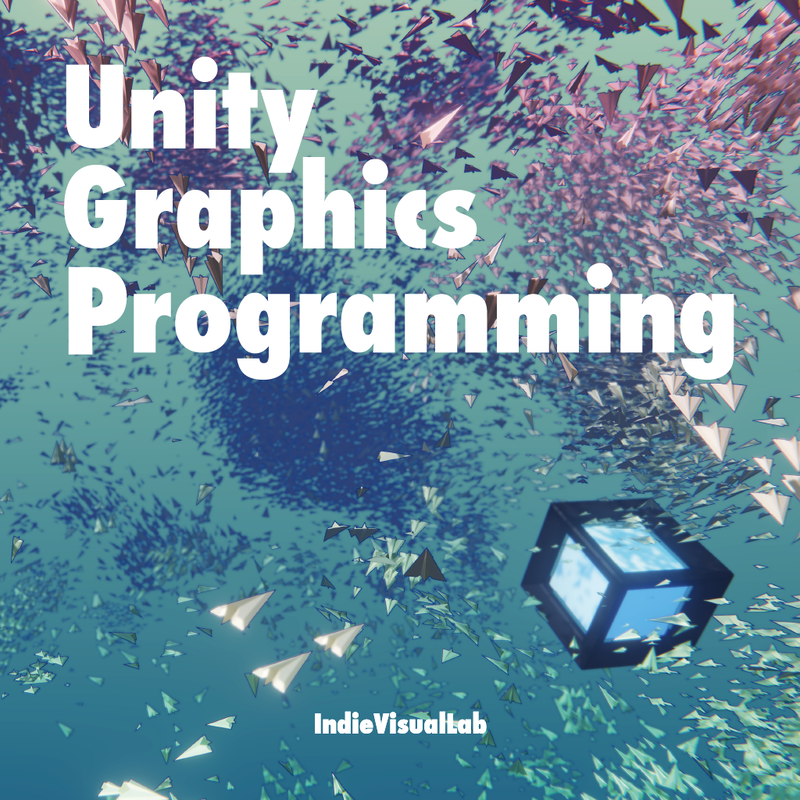Unity Graphics Programming vol.1