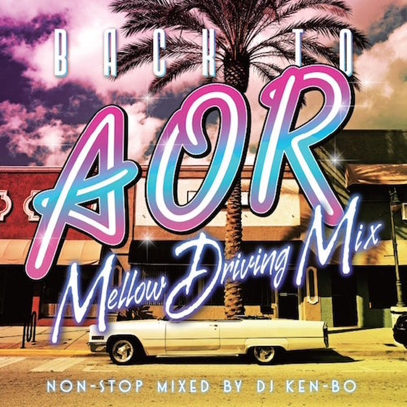 BACK TO AOR -Mellow Driving Mix-