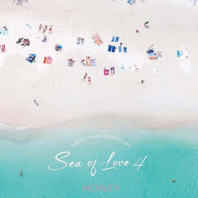 HONEY meets ISLAND CAFE - Sea Of Love 4 -