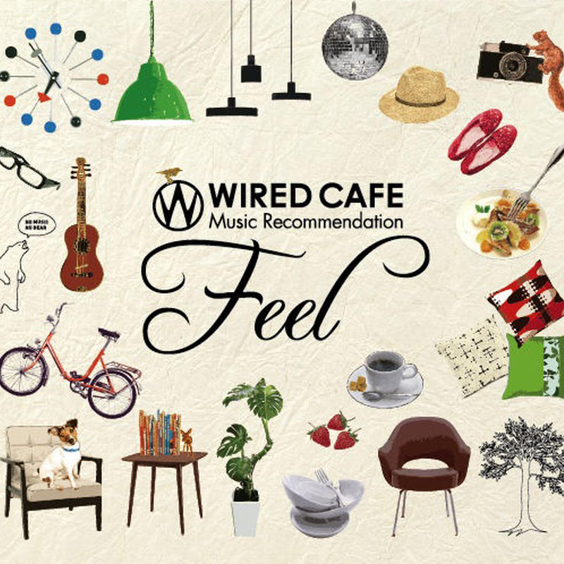 WIRED CAFE MUSIC Recommendation「Feel」