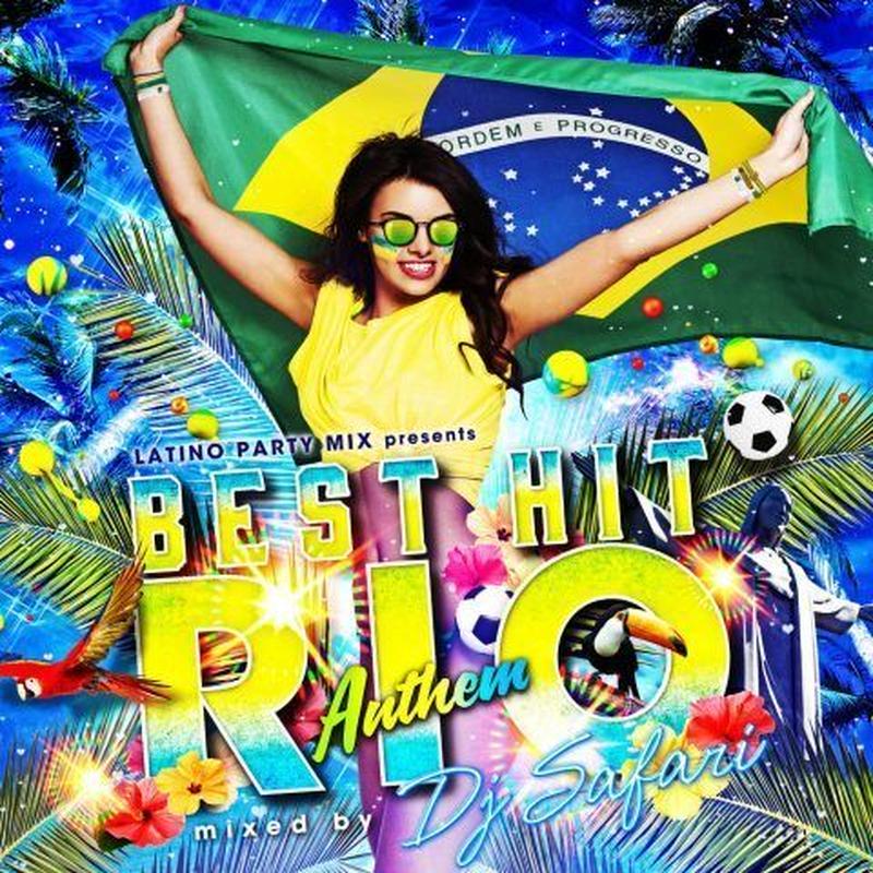 LATINO PARTY MIX presents BEST HIT RIO ANTHEM