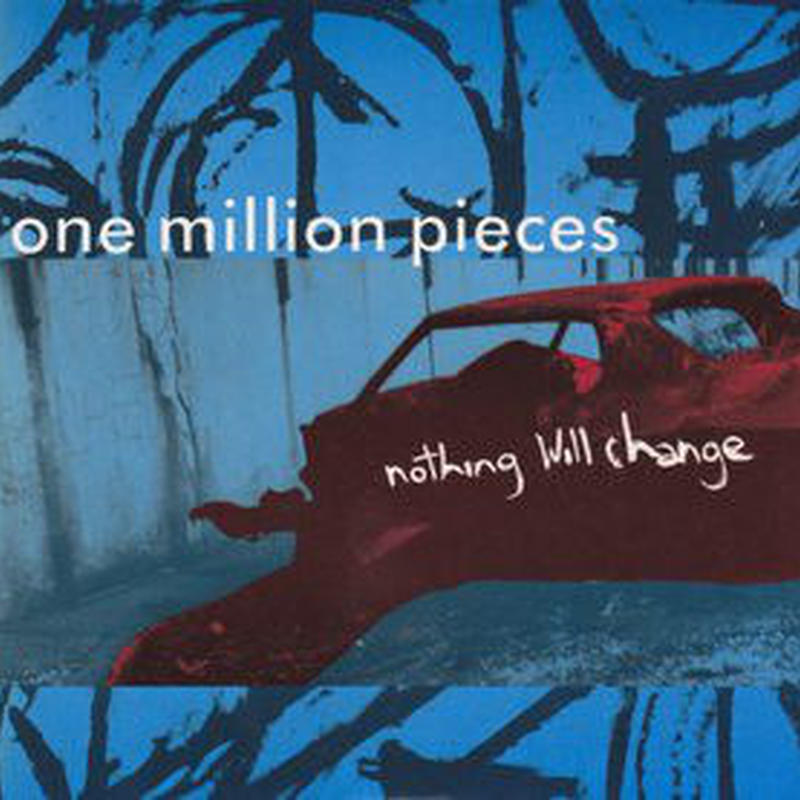 Nothing Will Change(Limited Edition, 300 Copies, Red Vinyl) / One Million Pieces