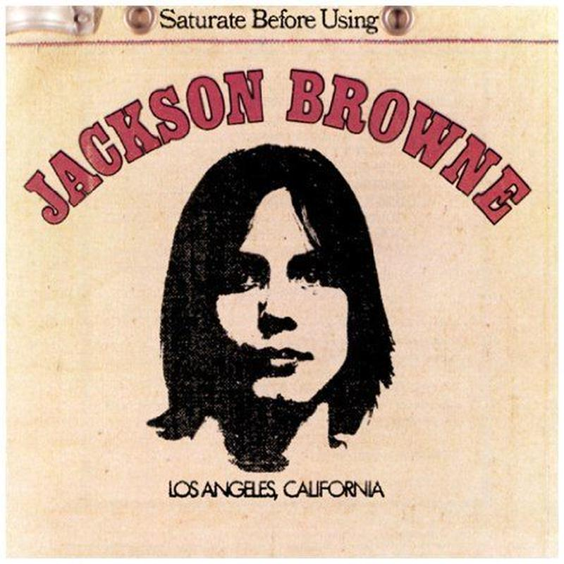 Jackson Browne ‎/ Saturate Before Using
