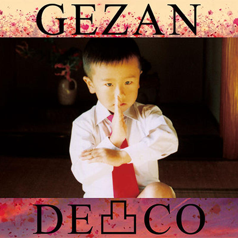 【CD】 GEZAN 「DECO-凸-」