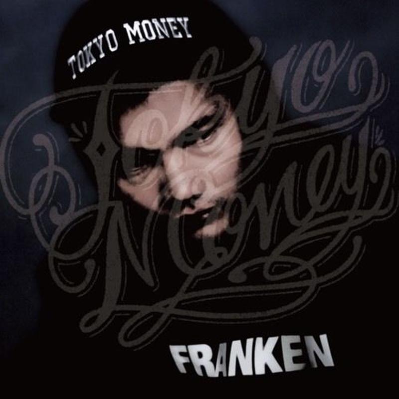TOKYO MONEY / FRANKEN