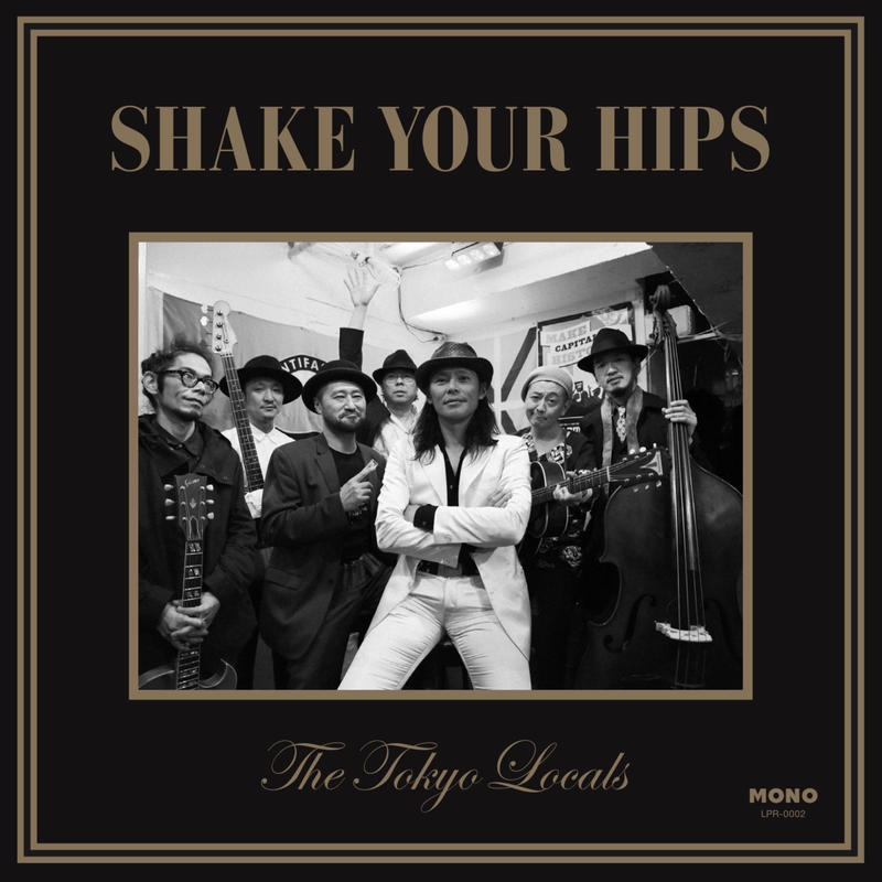 CD002  The Tokyo Locals「Shake Your Hips」